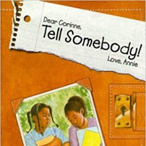 Dear Corinne, Tell Somebody!